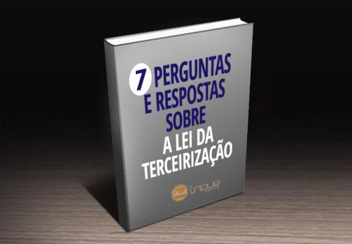 [ebook] 7 Perguntas e Respostas sobre a Lei da Terceirização
